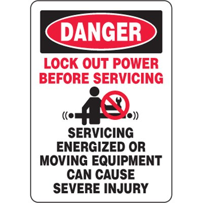 Eco-Friendly Signs - Danger Lock Out Power Before Servicing Servicing Energized Or Moving Equipment...