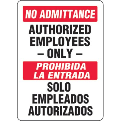 Bilingual Eco-Friendly Signs - No Admittance Authorized Employees Only/ Prohibida La Entrada Solo Empleados...