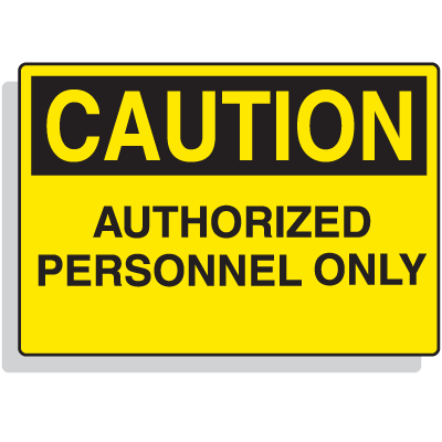 Extra Large OSHA Signs - Caution - Authorized Personnel Only