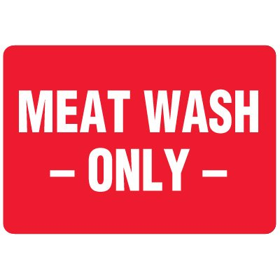 Food Industry Safety Signs - Meat Wash Only