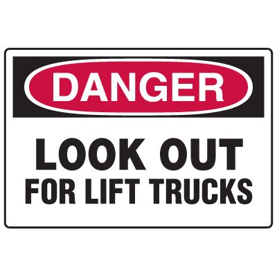 Forklift Safety Signs - Danger Look Out For Lift Trucks