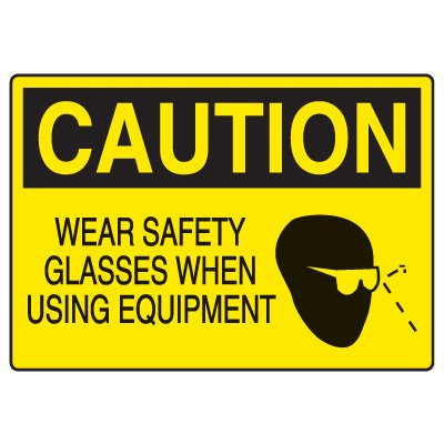 Eye Protection Signs - Caution Wear Safety Glasses