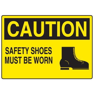Protective Wear Signs - Caution Safety Shoes Must Be Worn