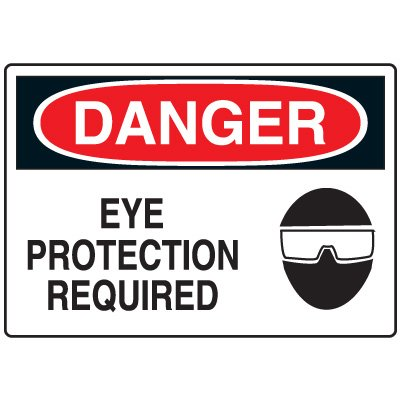 Eye Protection Signs - Danger Eye Protection Required