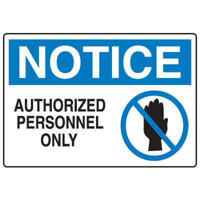 Admittance and Prohibition Signs - Notice Authorized Personnel Only
