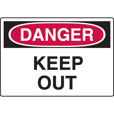 Harsh Condition Safety Signs - Danger - Keep Out