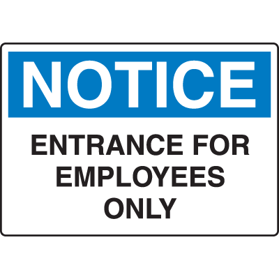 Harsh Condition Safety Signs - Notice - Entrance For Employees Only