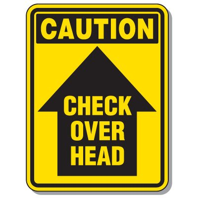 Heavy-Duty Construction Signs - Caution Check Over Head