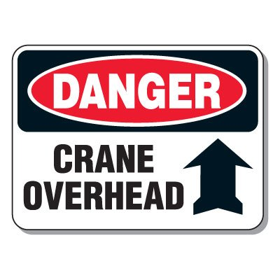 Heavy-Duty Construction Signs - Danger Crane Overhead (w/ Arrow Up Graphic)
