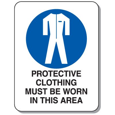 Heavy-Duty Protective Wear Signs - Protective Clothing Must Be Worn