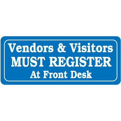 Interior Decor Security Signs - Vendors & Visitors Must Register At Front Desk