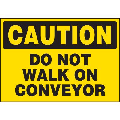 Machine Hazard Warning Labels - Caution Do Not Walk On Conveyor