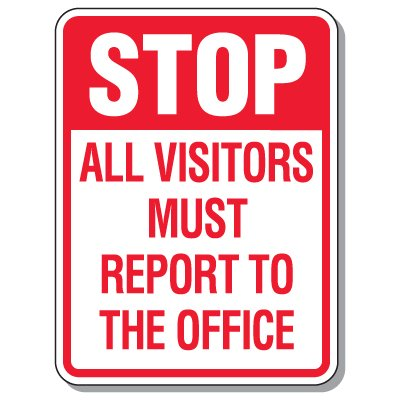 Giant Security Signs - Stop All Visitors Must Report To The Office