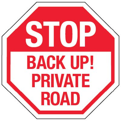 Multi-Worded Reflective Stop Signs - Stop Back Up! Private Road