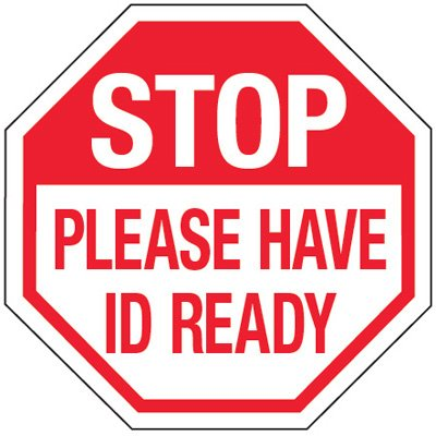Multi-Worded Reflective Stop Signs - Stop Please Have Id Ready