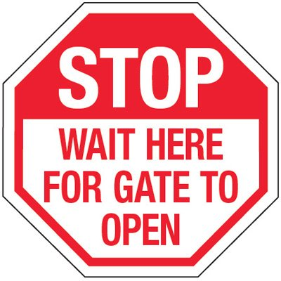 Reflective Stop Wait Here For Gate To Open Signs
