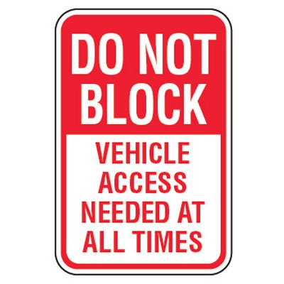 No Parking Signs - Do Not Block Vehicle Access