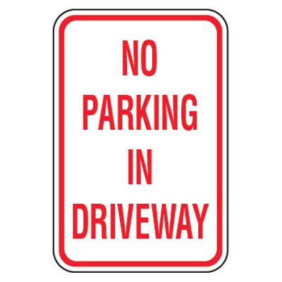 No Parking Signs - No Parking In Driveway