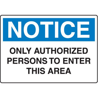 Notice Admittance & Prohibition Signs - Only Authorized Persons