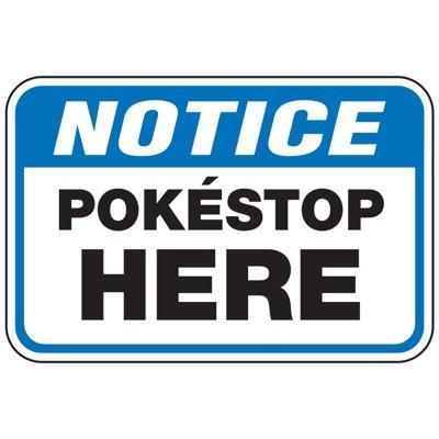 Notice Pokestop Here - Pokemon Go Signs