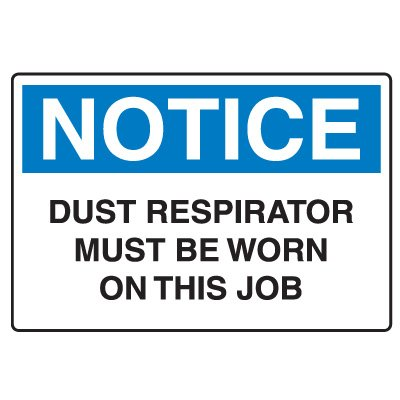 Protective Wear Signs - Dust Respirator Must Be Worn On This Job