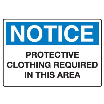 Protective Wear Signs - Protective Clothing Required In This Area