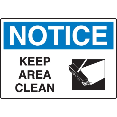 Notice Signs - Notice Keep Area Clean