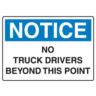 Traffic & Parking Signs - Notice No Truck Drivers Beyond This Point