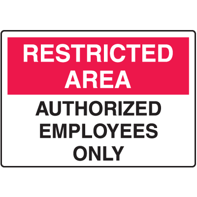 Safety Signs for Rough/Curved Surfaces - Restricted Area - Authorized Employees Only