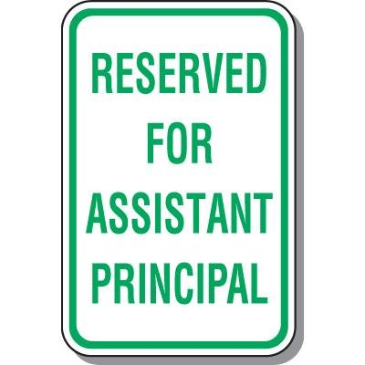Parking Signs - Reserved For Assistant Principal