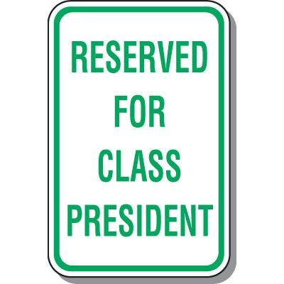 Parking Signs - Reserved For Class President