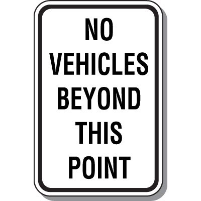 Property Protection Signs - No Vehicles Beyond This Point