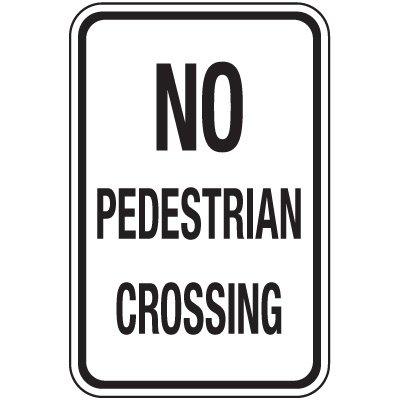 Reflective Pedestrian Signs - No Pedestrian Crossing