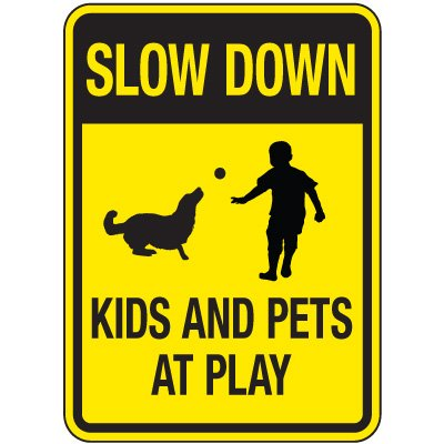 Slow Down Kids and Pets at Play Sign
