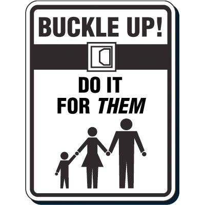Reflective Seat Belt Signs - Buckle Up Do It For Them