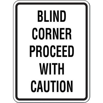 Reflective Speed Limit Signs - Blind Corner Proceed With Caution