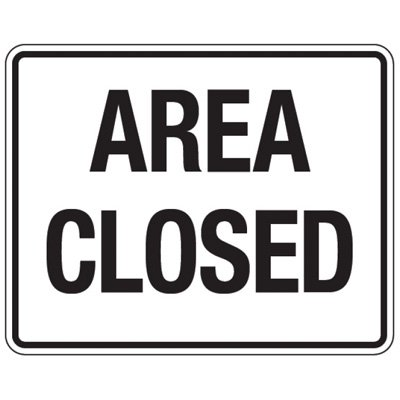 Reflective Traffic Reminder Signs - Area Closed