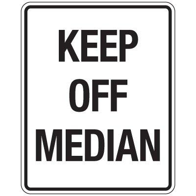 Reflective Traffic Reminder Signs - Keep Off Median