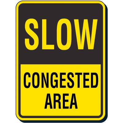 Reflective Traffic Reminder Signs - Slow Congested Area