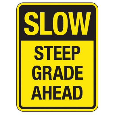 Reflective Traffic Reminder Signs - Slow Steep Grade Ahead