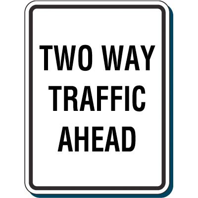 Reflective Traffic Reminder Signs - Two Way Traffic Ahead