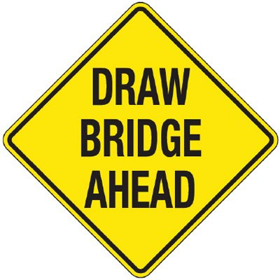 Reflective Warning Signs - Draw Bridge Ahead