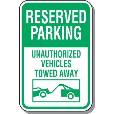 Reserved Parking Signs - Unauthorized Vehicles Towed Away