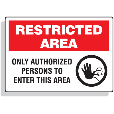Restricted Area Signs - Only Authorized Persons