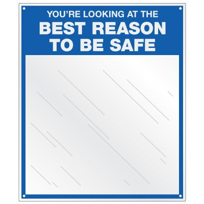 Safety Slogan Mirrors - Best Reason To Be Safe