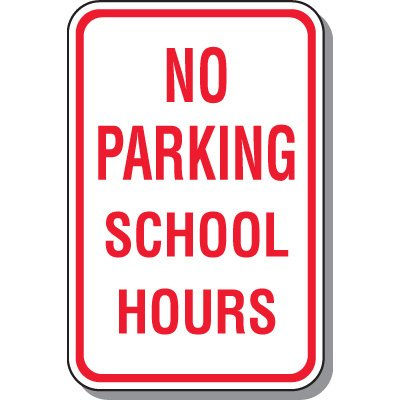 School Parking Signs - No Parking School Hours