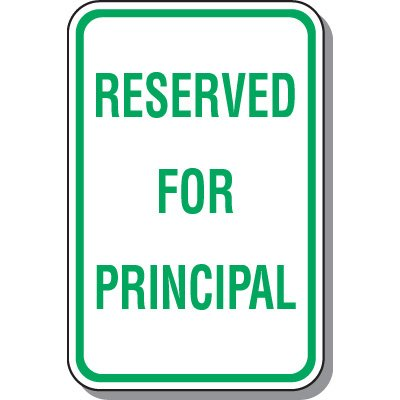 Parking Signs - Reserved For Pricipal