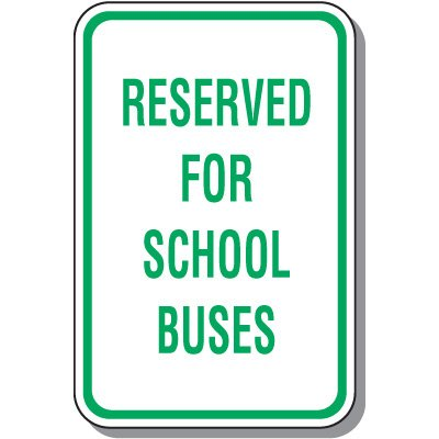 Parking Signs - Reserved for School Buses