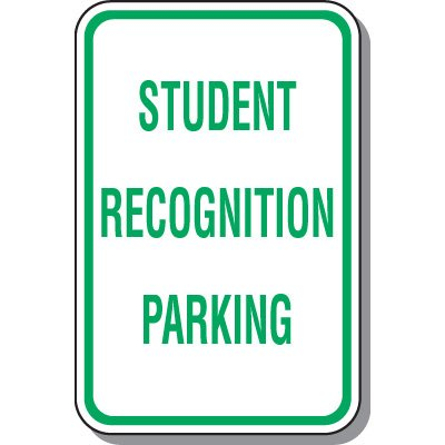 School Parking Signs - Student Recognition Parking