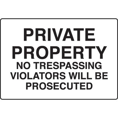 Security Signs - Private Property No Trespassing